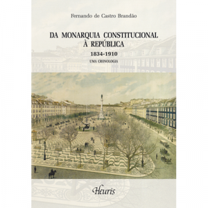Capa do livro Da Monarquia Constitucional à República (1834-1910) Uma Cronologia, de Fernando de Castro Brandão. Europress - Heuris