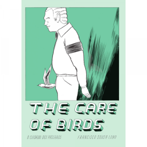 Capa do livro The Care of Birds (O Cuidado dos Pássaros), de Francisco Sousa Lobo. Chili com Carne