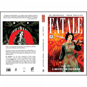 Capa e contracapa do livro Fatale Volume Três - A Oeste do Inferno, de Ed Brubaker e Sean Phillips