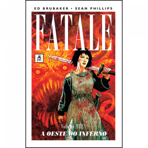Capa do livro Fatale Volume Três - A Oeste do Inferno, de Ed Brubaker e Sean Phillips