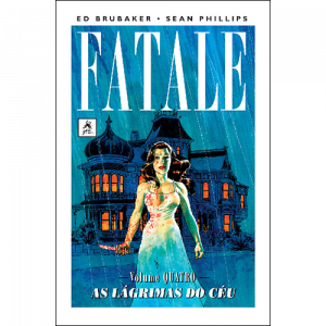 Capa do livro Fatale Vol. 4 - As Lágrimas do Céu de Ed Brubaker e Sean Phillips
