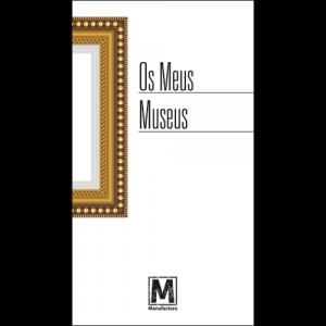 Capa do livro Os Meus Museus. Editora Manufactura