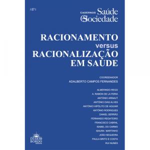 Capa do livro Cadernos da Saúde e Sociedade: Racionamento versus Racionalização em Saúde. Coordenação de Adalberto Campos Fernandes. Diário de Bordo editores