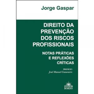 Capa do livro Direito da Prevenção dos Riscos Profissionais - Notas Práticas e Reflexões Críticas, de Jorge Gaspar. Diário de Bordo