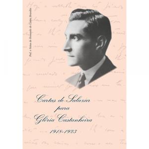 Capa do livro Cartas de Salazar para Glória Castanheira 1918-1923, com prefácio e notas de Fernando de Castro Brandão. Europress Editora