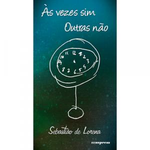 Capa do livro Às Vezes Sim, de Sebastião de Lorena. Europress Editora