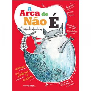 Capa do livro A Arca de Não É - O livro de atividades. Escritório Editora