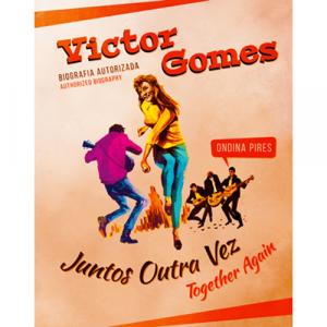 Capa do livro Juntos Outra Vez - Victor Gomes, Biografia Autorizada, de Ondina Pires.