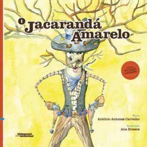 Capa do livro O Jacarandá Amarelo, de António Antunes Carvalho e Ana Brissos. Escritório Editora