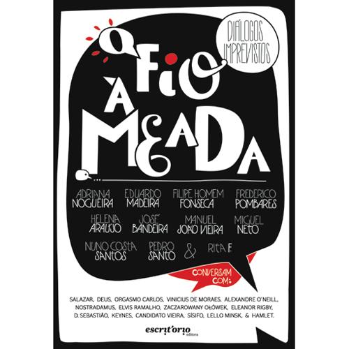 O FIO À MEADA – DIÁLOGOS IMPREVISTOS – Escritório Editora