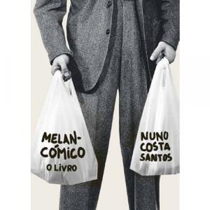 Capa do livro Melancómico - O livro. de Nuno Costa Santos. Escritório Editora