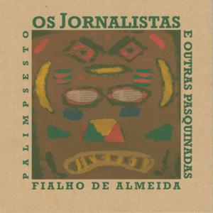 Capa do livro Os Jornalistas e Outras Pasquinadas, de Fialho de Almeida. Palimpsesto Editora