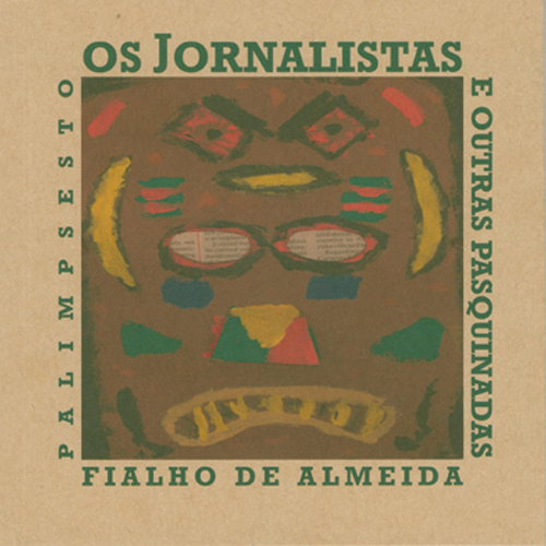 OS JORNALISTAS E OUTRAS PASQUINADAS – Palimpsesto Editora