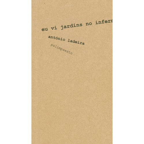 EU VI JARDINS NO INFERNO – Palimpsesto Editora
