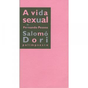 Capa do livro A Vida Sexual de Fernando Pessoa, de Salomó Dori. Palimpsesto Editora