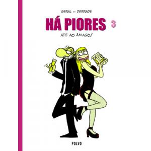HÁ PIORES 3 - Polvo