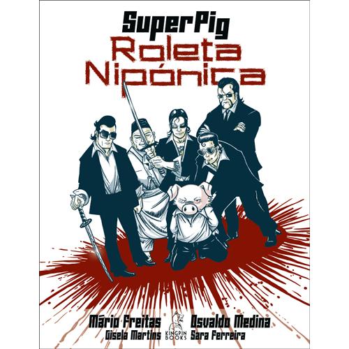 SUPER PIG – ROLETA NIPÓNICA – Kingpin Books