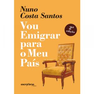 Capa do livro Vou Emigrar para o Meu País, de Nuno Costa Santos. Escritório Editora