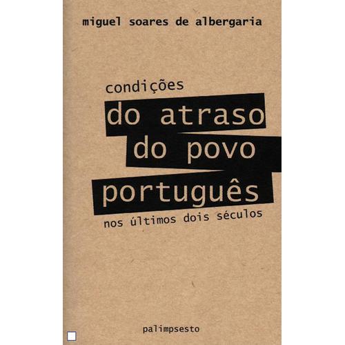 CONDIÇÕES DO ATRASO DO POVO PORTUGUÊS – Palimpsesto Editora