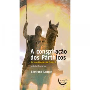 A Conspiração dos Párthicos, de Bertrand Lançon. Europress Editora - A noite no Bolso