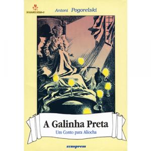 Capa do livro A Galinha Preta - Um Conto para Aliocha, de Antoni Pogorelski. Europress - Dorme Bem