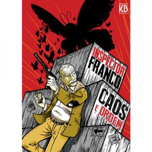 Capa do livro Inspector Franco - Caos e Ordem, de Fernando Dordio, Osvaldo Medina e Mário Freitas. Kingpin Books