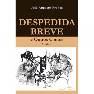 Capa do livro Despedida Breve e Outros Contos, de José-Augusto França. Editora Acontecimento