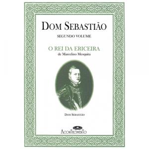 Capa do livro Dom Sebastião - O Rei da Ericeira - Vol. II, de Marcelino Mesquita. Acontecimento