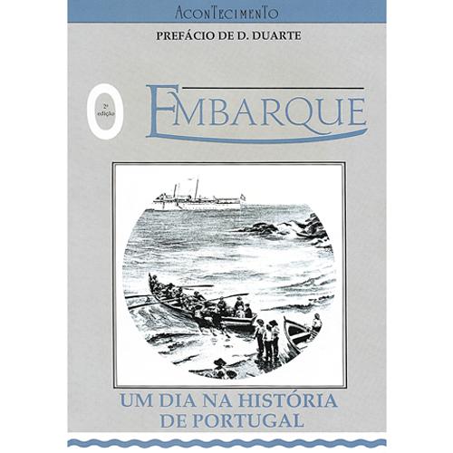 O EMBARQUE – UM DIA NA HISTÓRIA DE PORTUGAL – Acontecimento