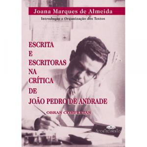 Capa do livro Escrita e Escritoras na Crítica de João Pedro de Andrade, de Joana Marques de Almeida. Acontecimento