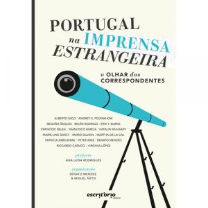 Portugal na Imprensa Estrangeira - O Olhar dos Correspondentes. Escritório Editora