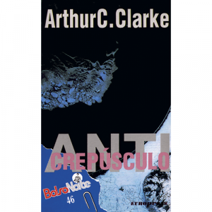 Capa do livro Anti-Crepúsculo, de Arthur C. Clarke. Europress - BolsoNoite