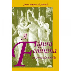 Capa do livro A Figura Feminina em Fernanda Botelho, de Joana Marques de Almeida. Acontecimento