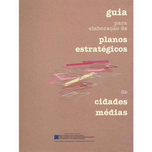 GUIA PARA ELABORAÇÃO DE PLANOS ESTRATÉGICOS DE CIDADES MÉDIAS – DGOTDU