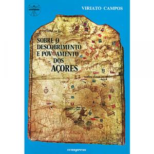 Capa do livro Sobre o Descobrimento e o Povoamento dos Açores, de Viriato Campos. Europress - Europamundo