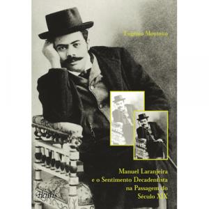 Capa do livro Manuel Laranjeira e o Sentimento Decadentista na Passagem do Século XIX, de Eugénio Montoito. Europress - Heuris