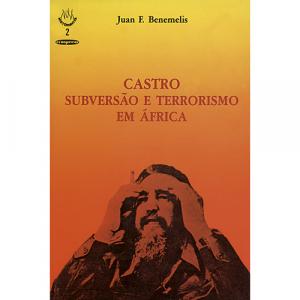 Capa do livro Castro, Subversão e Terrorismo em África, de Juan F. Benemelis. Europress - História Viva