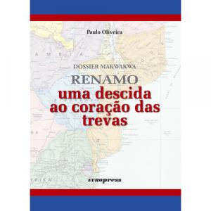 Capa do livro Renamo - Uma Descida ao Coração das Trevas, de Paulo Oliveira. Europress - História Viva
