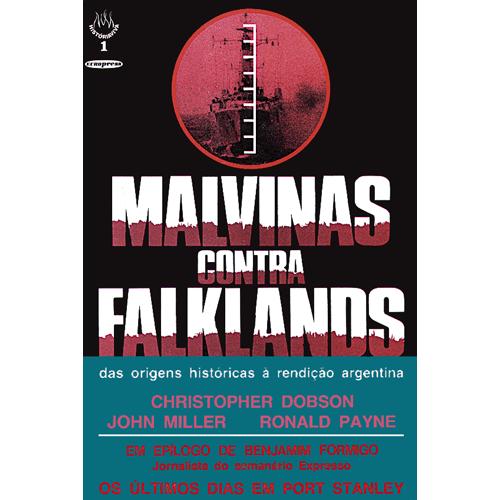 MALVINAS CONTRA FALKLANDS – História Viva