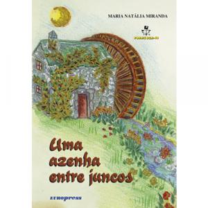 Capa do livro Uma Azenha entre Juncos, de Maria Natália Miranda. Europress - Dorme Bem