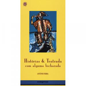 Capa do livro História & Teatrada com Alguma Bicharada, de António Ferra. Europress - O Índio Maluco