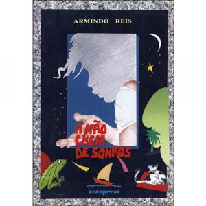 Capa do livro A Mão Cheia de Sonhos, de Armindo Reis. Europress - Dorme Bem