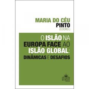 Capa do livro O Islão na Europa Face ao Islão Global: Dinâmicas e Desafios, coordenação de Maria do Céu Pinto