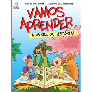 Capa do livro Vamos Aprender a Moral da História!, de Aida Teixeira e Carlos Rocha. Kingpin Books