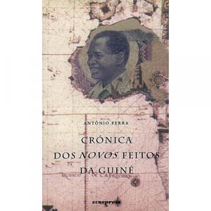 Capa do livro Crónica dos Novos Feitos da Guiné, de António Ferra. Europress - Europavizinha