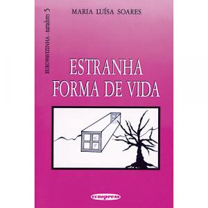 Capa do livro Estranha Forma de Vida, de Maria Luísa Soares. Europress - Europavizinha