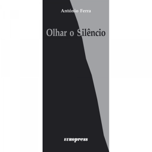 Capa do livro Olhar o Silêncio, de António Ferra. Europress - Gema