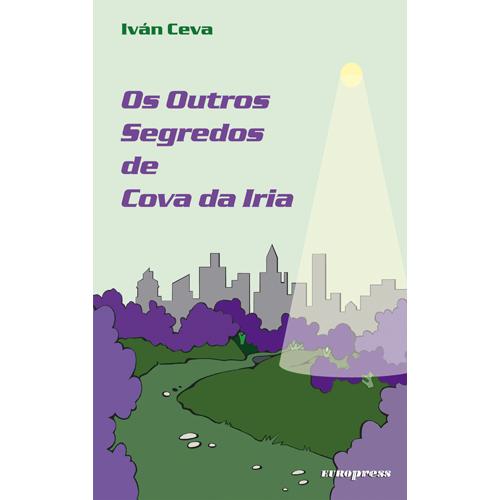 OS OUTROS SEGREDOS DE COVA DA IRIA – Subterranêos/Espontanêos