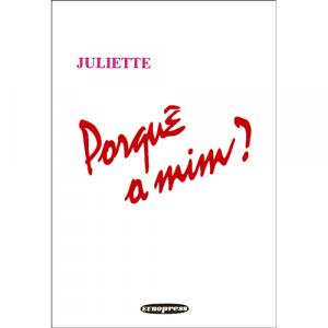Capa do livro Porquê a Mim?, de Juliette. Europress - Quotidiano