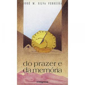 Capa do livro Do Prazer e da Memória, de José M. Silva Ferreira. Europress - Europavizinha